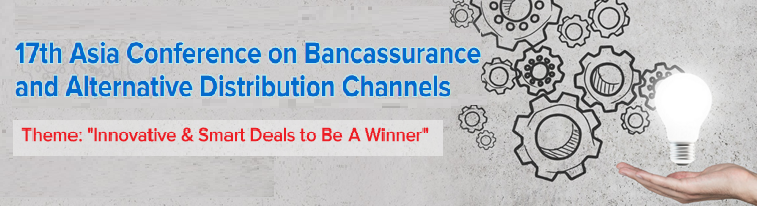 17th Asia Conference on Bancassurance and Alternative Distribution Channels