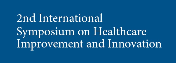 2nd International Symposium on Healthcare Improvement and Innovation